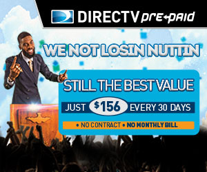 DIRECTV pre-paid, we not losin nuttin! Just $156 every 30 days, no contract, no monthly bill.